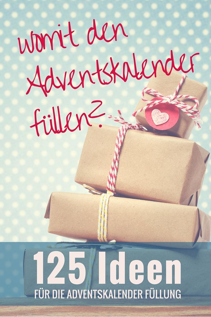 Adventskalender füllen: 125 Ideen für Erwachsene und Kinder