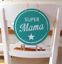"""Muttertagsgeschenk unter 10 Euro: Schild """"Super Mama"""""""