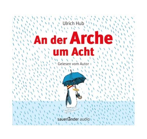 An der Arche um Acht - Hörbuch von Ulrich Hub (gelesen vom Autor)