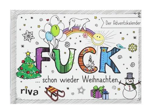 Anti-Adventskalender: FUCK schon wieder Weihnachten
