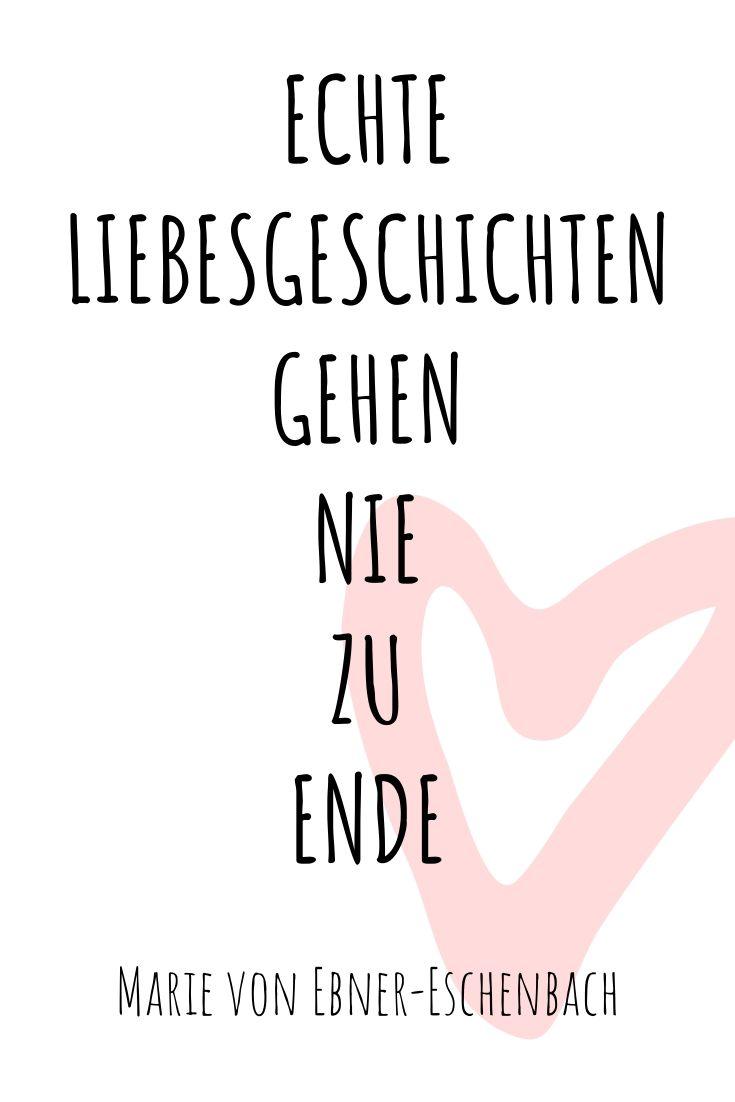Echte Liebesgeschichten gehen nie zu Ende - Liebezitat von Marie von Ebner-Eschenbach